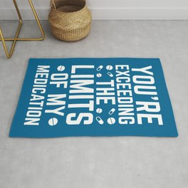 The Limits Of My Medication Funny Quote Rug