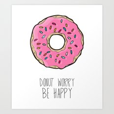 DONUT WORRY BE HAPPY Art Print