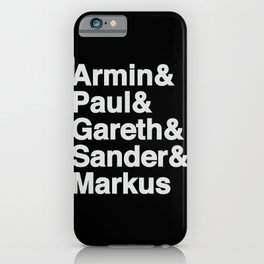 Trance Kings, Armin, Paul, Gareth, Sander and Markus  - Designed for Trance lovers iPhone Case