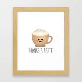 Thanks A Latte Framed Art Print