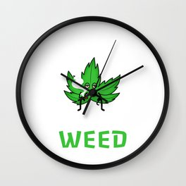 My blood type is weed Wall Clock