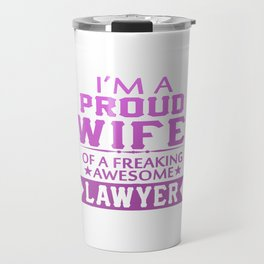 I'M A PROUD LAWYER'S WIFE Travel Mug