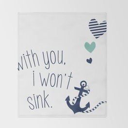 With You I Wont Sink Throw Blanket