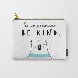 have courage BE KIND Carry-All Pouch