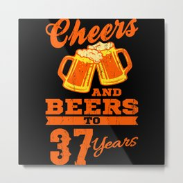 CHEERS AND BEERS TO 37 YEARS 37 Birthday Gift Beer Metal Print