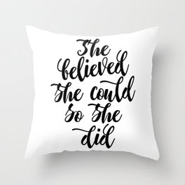 She believed she could so she did Black & White Modern Calligraphy Throw Pillow