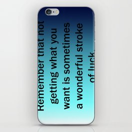 Not Getting What You Want iPhone Skin