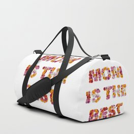 Mom is the Best Duffle Bag