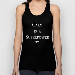 Calm Is A Superpower (White Letters) Unisex Tank Top