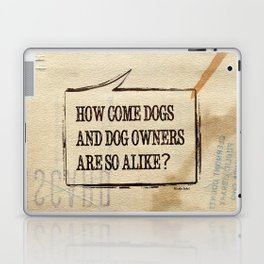 How Come Dogs And Dog Owners Are So Alike? Laptop & iPad Skin