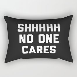 No One Cares Funny Quote Rectangular Pillow