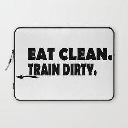 Eat Clean Train Dirty Laptop Sleeve