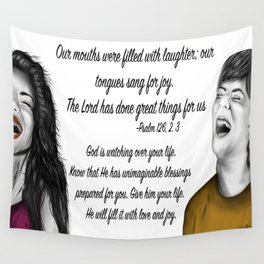 Laughs - Psalm 126, 2. 3 Wall Tapestry