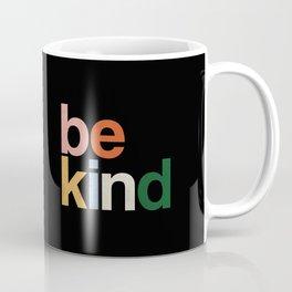 be kind colors rainbow Coffee Mug