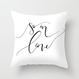 """""""So In Love"""" Throw Pillow"""
