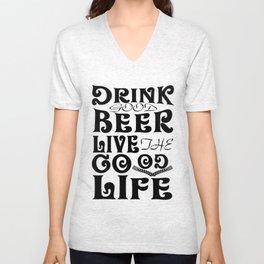 beer live good - I love beer Unisex V-Neck