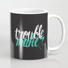 Troublemaker Mug