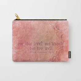 One that loved not wisely - Othello Shakespeare Quote Carry-All Pouch