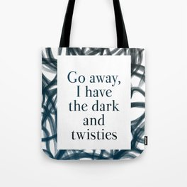 I have the dark and twisties 02 Tote Bag