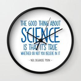Science is True Quote - Neil Tyson Wall Clock
