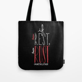 If I Rest, I Rust | Martin Luther Tote Bag