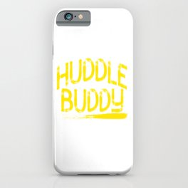 """""""Huddle Buddy"""" tee design for friends and family of yours!Makes a nice and perfect gift this holiday iPhone Case"""