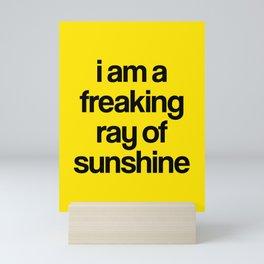 i am a freaking ray of sunshine Mini Art Print
