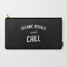 Satanic Rituals and Chill Carry-All Pouch