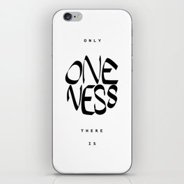 Only oneness there is iPhone Skin