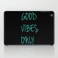 good vibes only iPad Cases featuring Good Vibes Only by Poppo Inc.