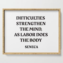 DIFFICULTIES - Seneca Stoic Quote Serving Tray