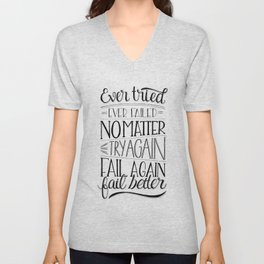 Ever tried. Ever failed. No matter. Try again. Try better. Fail better Unisex V-Neck