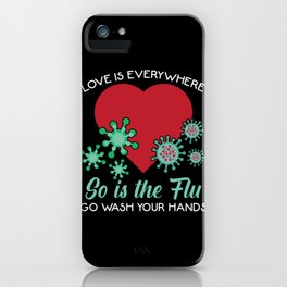 Flu Funny Hygiene Doctor Nurse Valentines Day iPhone Case