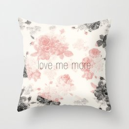 Love Me More Throw Pillow