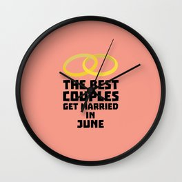 The Best Couples in JUNE T-Shirt D47fs Wall Clock