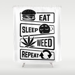 Eat Sleep Weed Repeat - Cannabis Mary Jane THC CBD Shower Curtain