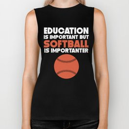 Education Is Important But Softball Is Importanter Biker Tank