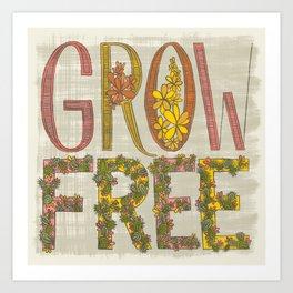 Grow Free Art Print