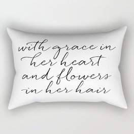 With Grace In Her Heart & Flowers In Her Hair Rectangular Pillow