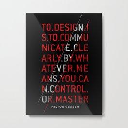 To Design by Milton Glaser Metal Print