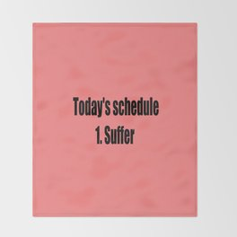 today suffer funny sarcastic quote Throw Blanket