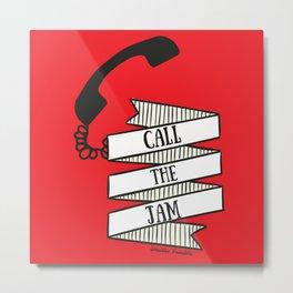 Call the Jam Metal Print