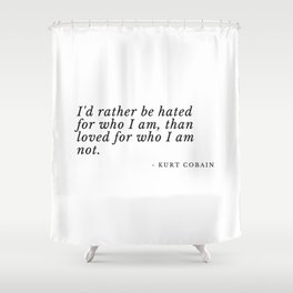 hated for who I am Shower Curtain