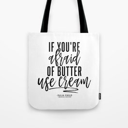 Afraid of Butter (Black) Tote Bag