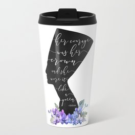 Nefertiti Her courage was her Crown Travel Mug