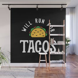 Will Run For Tacos Wall Mural