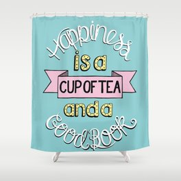 Happiness is Tea and Books Shower Curtain