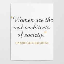 Women are the real architects of society Poster