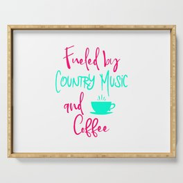 Fueled by Country Music and Coffee Singer Quote Serving Tray