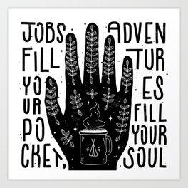 Jobs vs Adventures Art Print